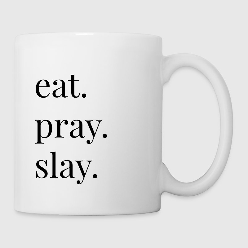 eat pray slay Mugs & Drinkware - Coffee/Tea Mug