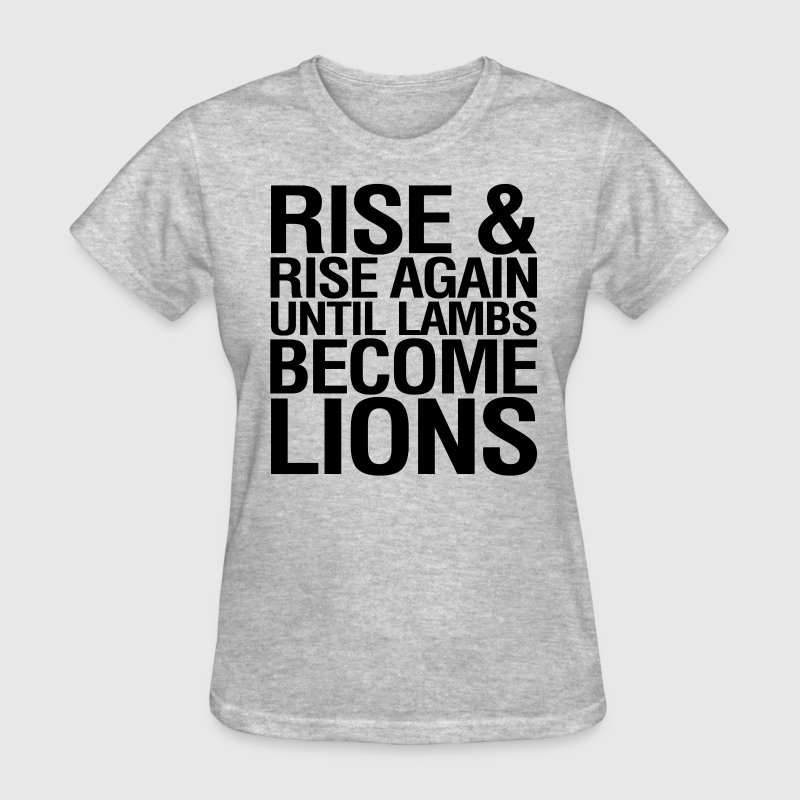 Rise and Rise Again Until Lambs Become LIons Women's T-Shirts - Women's T-Shirt