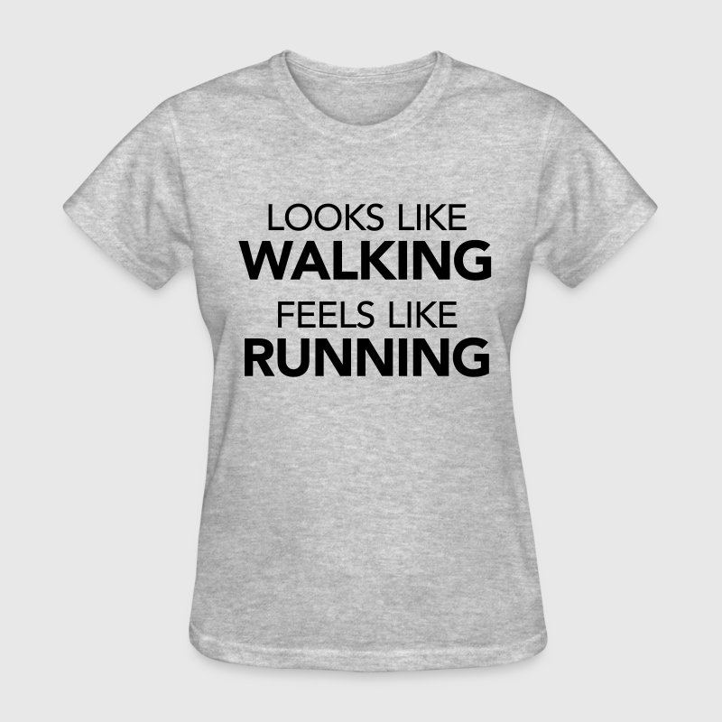 Looks Like Walking Feels Like Running Women's T-Shirts - Women's T-Shirt