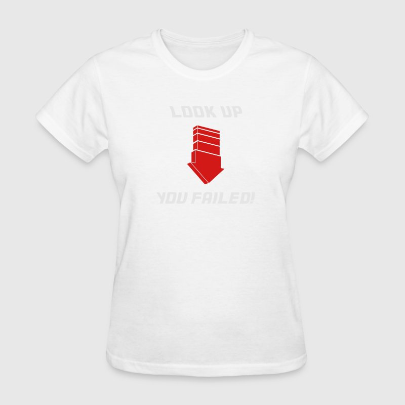 Look Up - Fail Women's T-Shirts - Women's T-Shirt