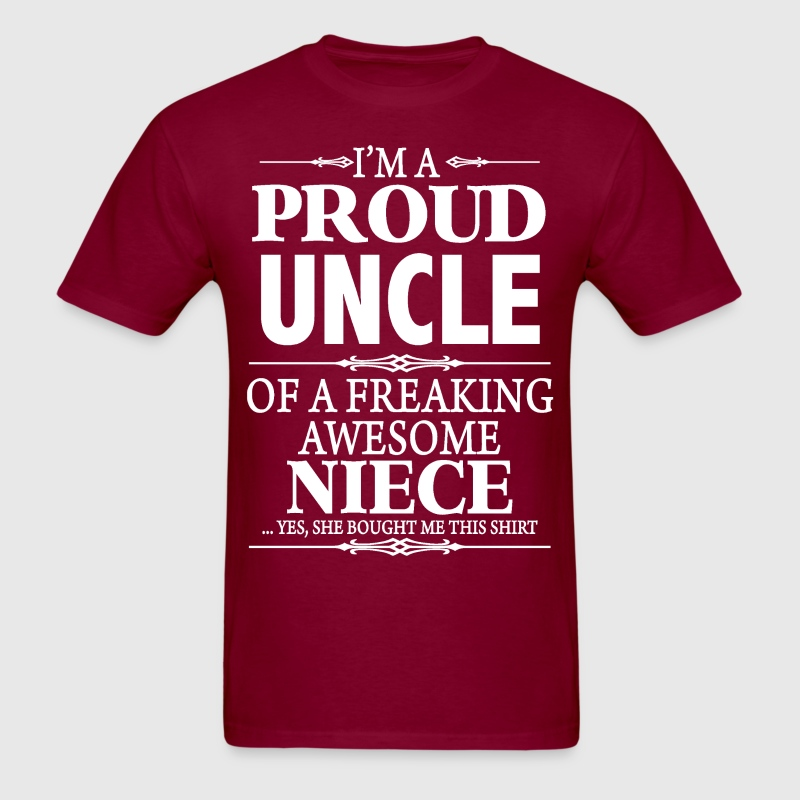 I'm A Proud Uncle Of A Freaking Awesome Niece - Men's T-Shirt