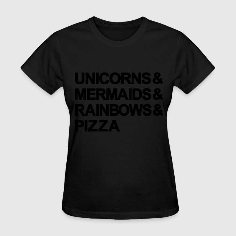 unicorns & mermaids & rainbows & pizza - Women's T-Shirt