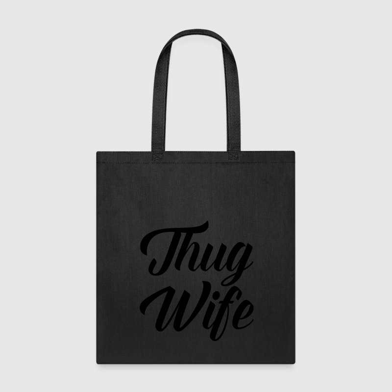 Thug Wife Funny Quote Bags & backpacks - Tote Bag