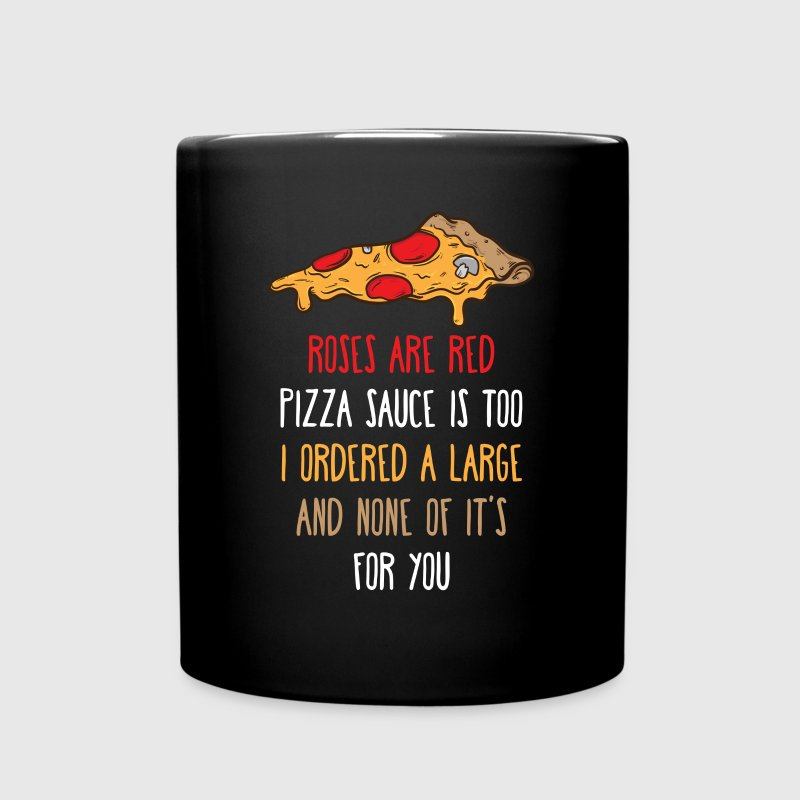 Roses are red Pizza sauce is too Funny T-shirt Mugs & Drinkware - Full Color Mug
