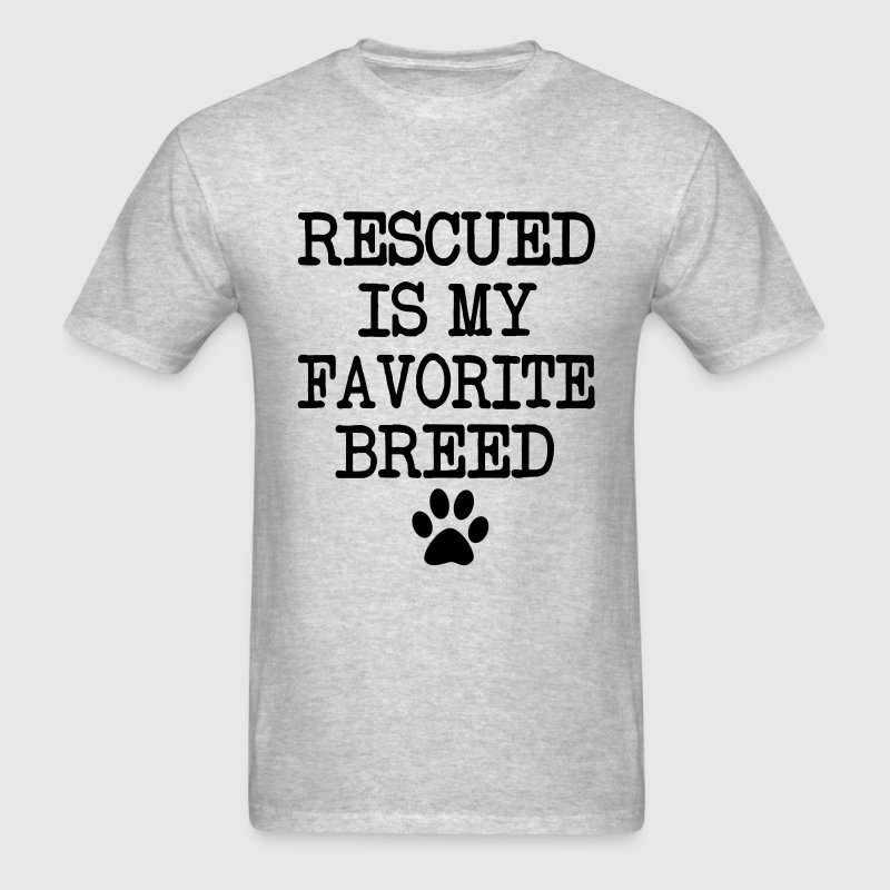 Rescued is my favorite breed, rescue dog shirt - Men's T-Shirt