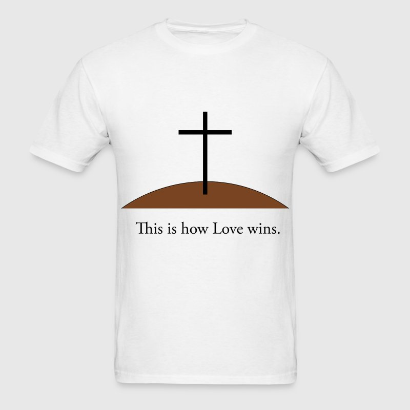 This is how Love wins T-Shirts - Men's T-Shirt