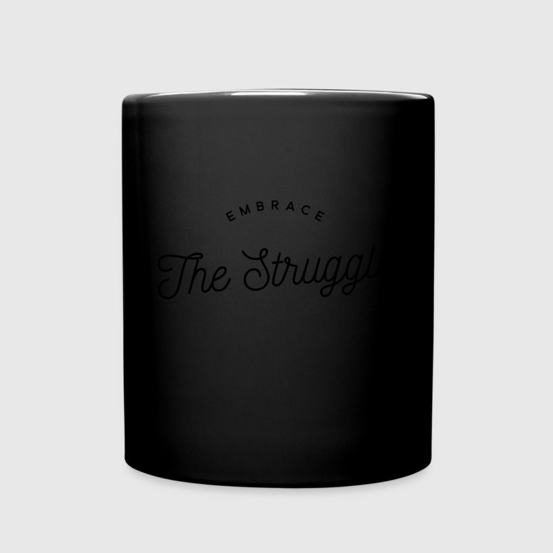 embrace the struggle Mugs & Drinkware - Full Color Mug
