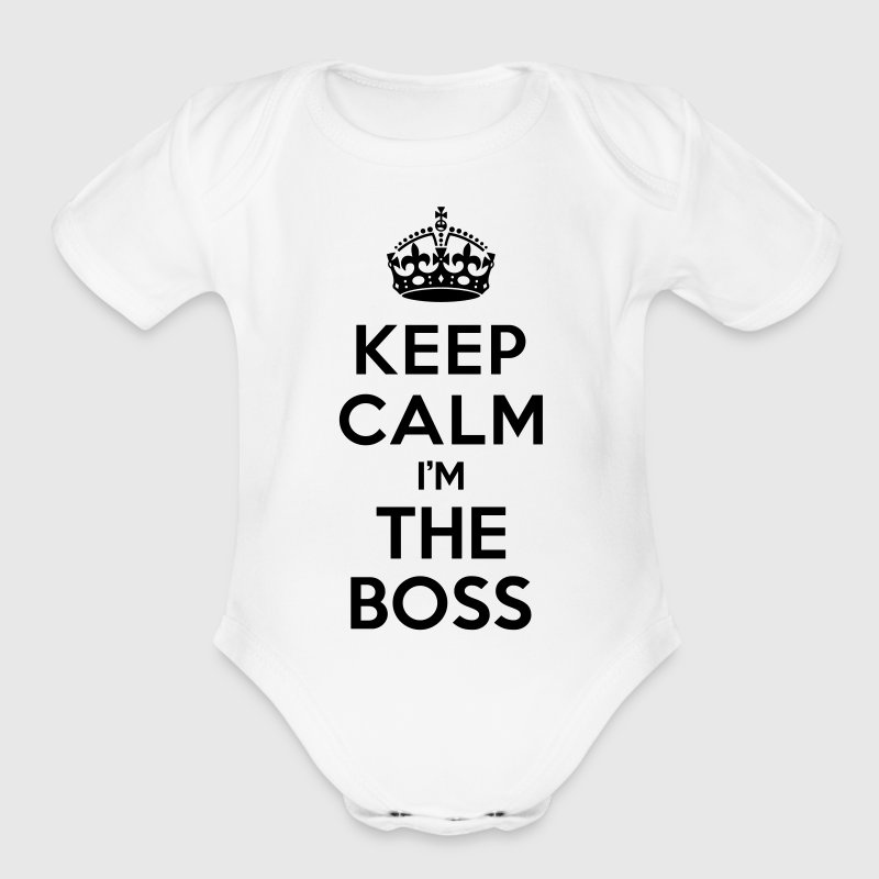 Keep calm i'm the BOSS Baby Bodysuits - Short Sleeve Baby Bodysuit