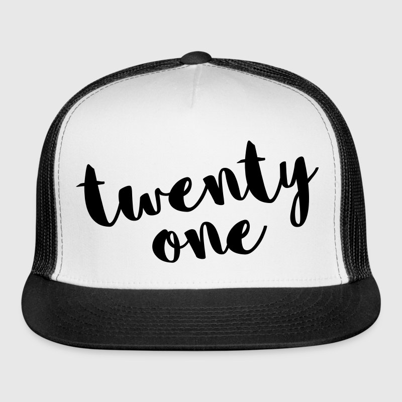 Twenty One / 21 Birthday Quote Sportswear - Trucker Cap