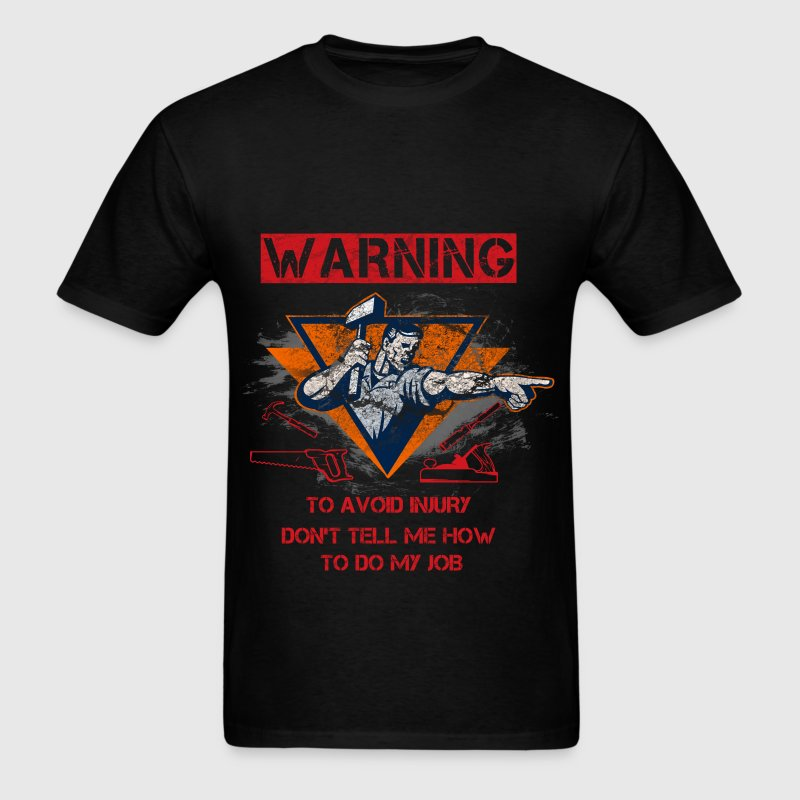 Woodworker - Warning - Men's T-Shirt