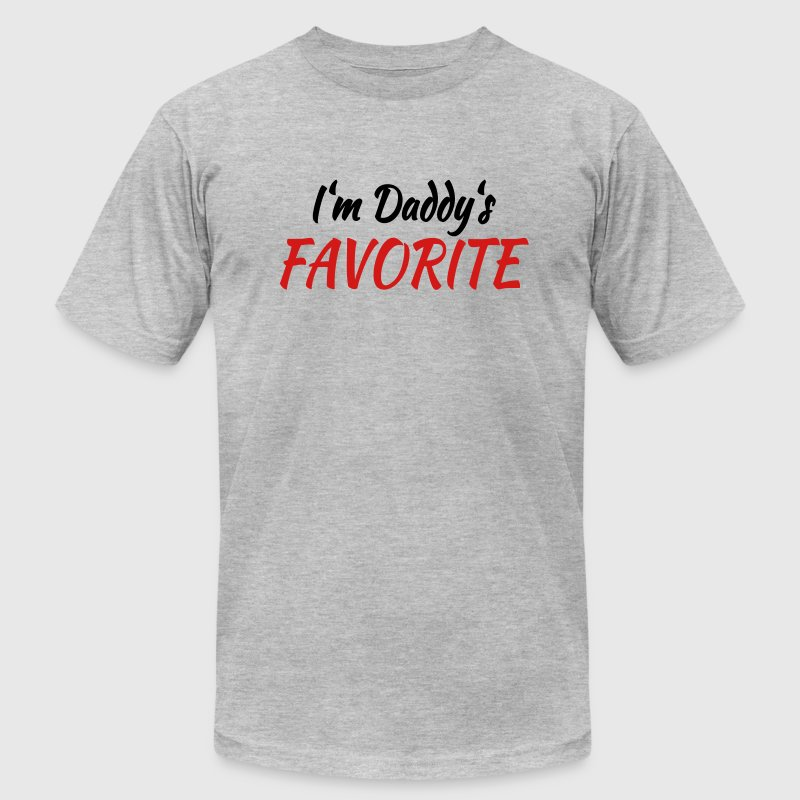 I'm daddy's favorite T-Shirts - Men's T-Shirt by American Apparel