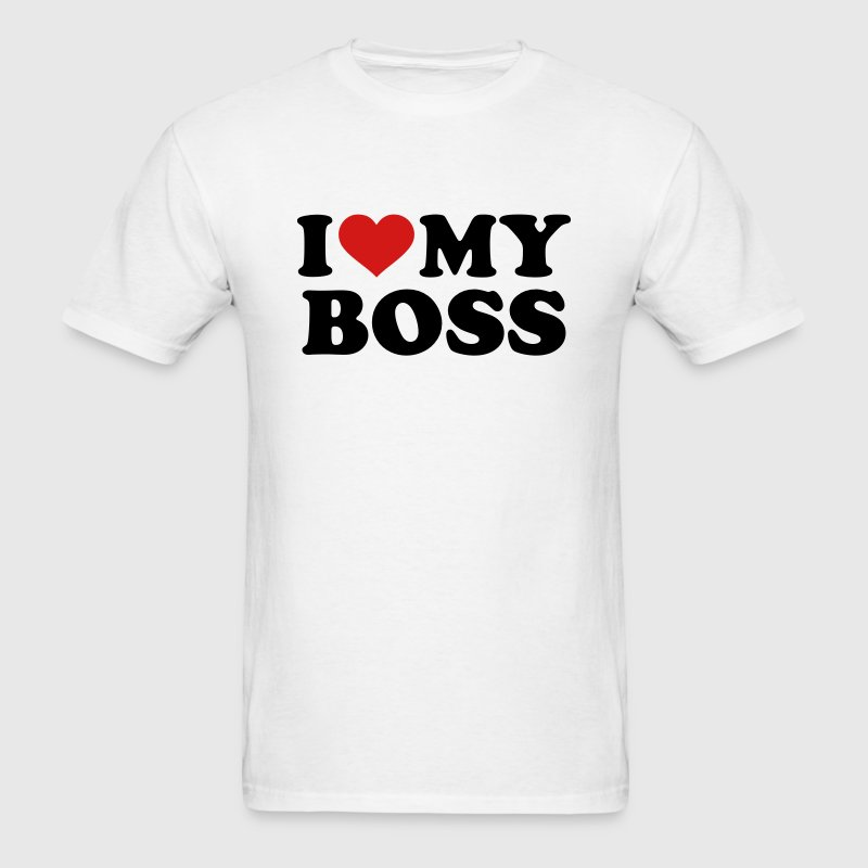 I love my boss T-Shirts - Men's T-Shirt