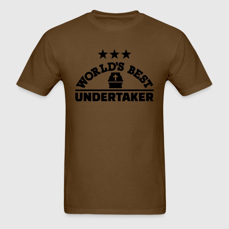 Best undertaker T-Shirts - Men's T-Shirt