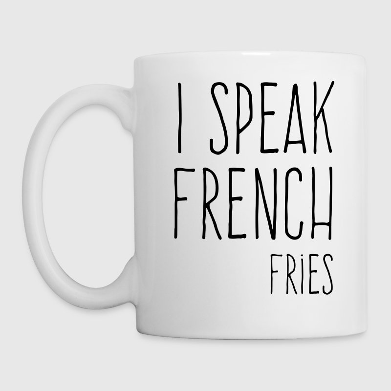 Speak French Fries Funny Quote Mugs & Drinkware - Coffee/Tea Mug
