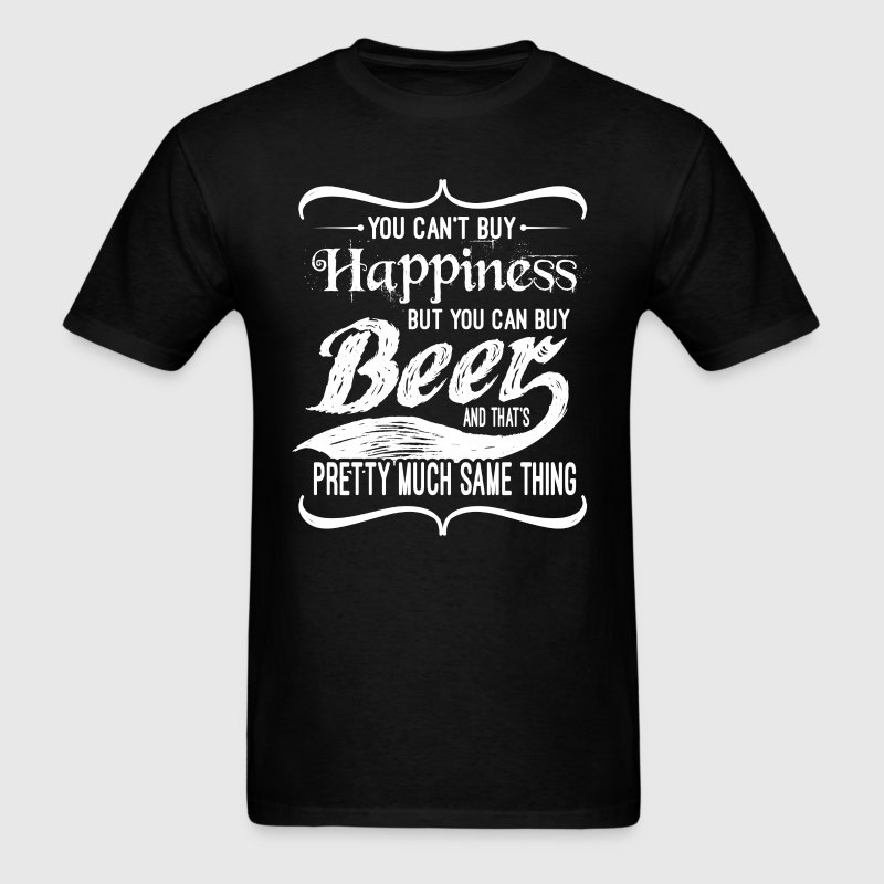 you can't buy happiness but you can buy beer - Men's T-Shirt