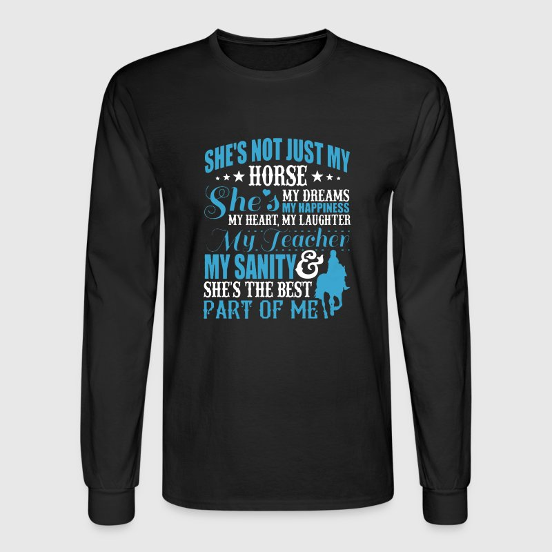She's Not Just My Horse - Men's Long Sleeve T-Shirt