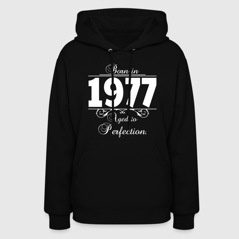 Born in 1977 birthday Hoodies - Women's Hoodie