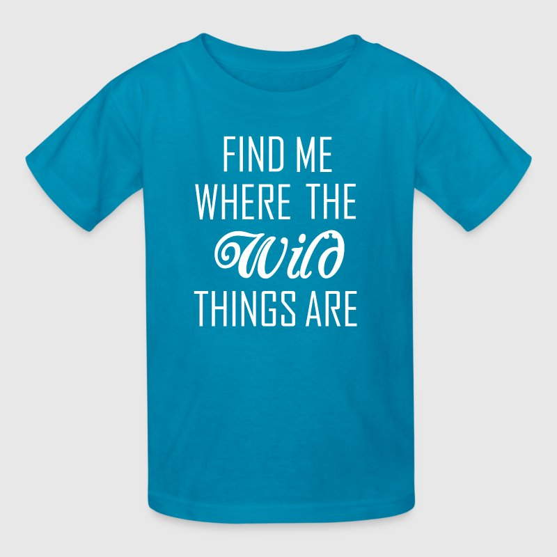 Where the wild things are Kids' Shirts - Kids' T-Shirt