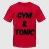 Gym and Tonic T-Shirts - Men's Fine Jersey T-Shirt