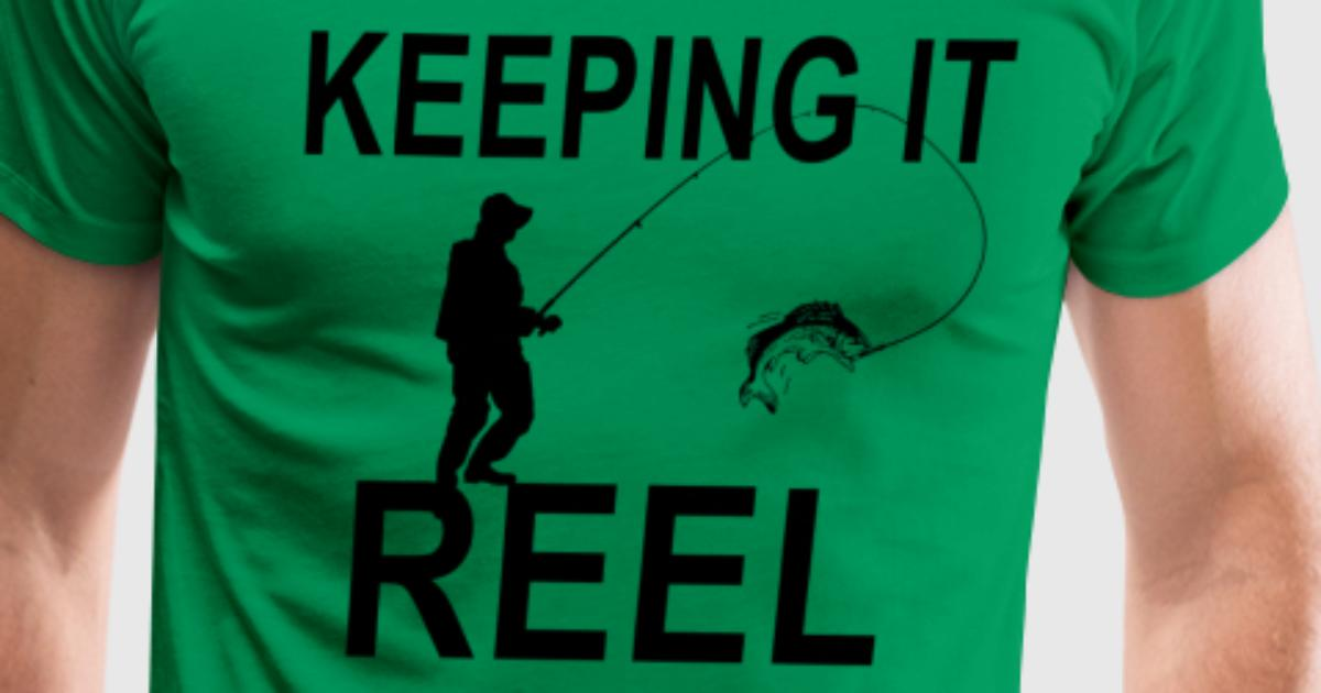 Keeping it reel fishing tshirt t shirt spreadshirt for Keep it reel fishing