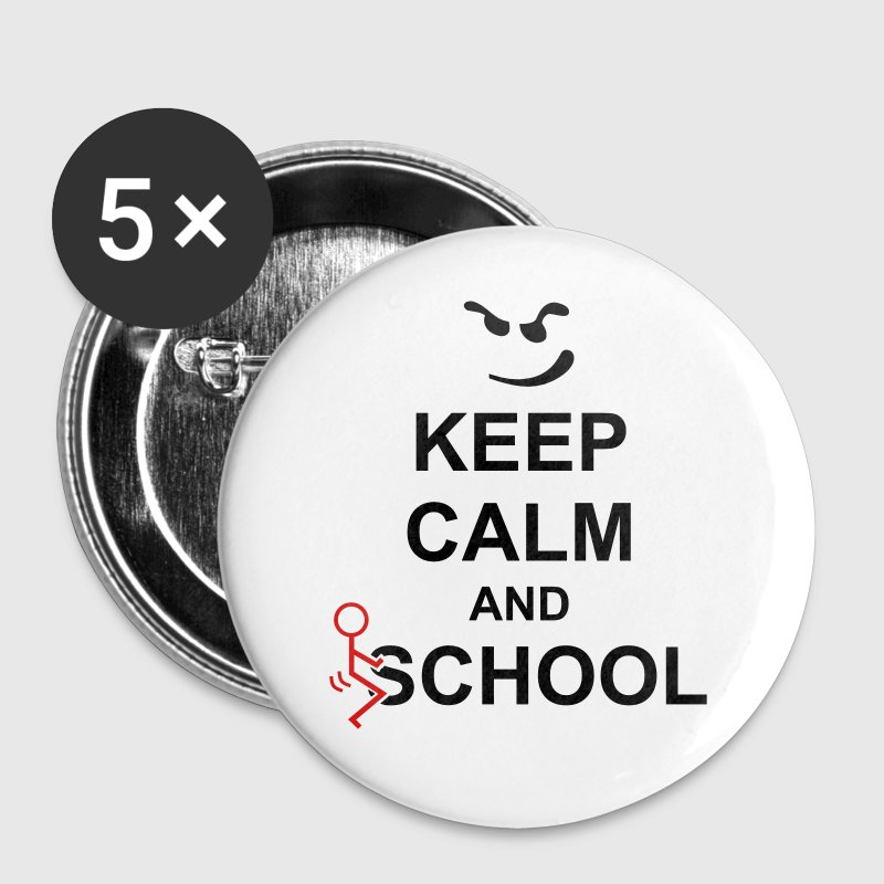 Keep Calm And Fuck School Buttons - Small Buttons