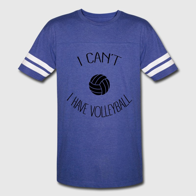 I can't I have Volleyball T-Shirts - Vintage Sport T-Shirt