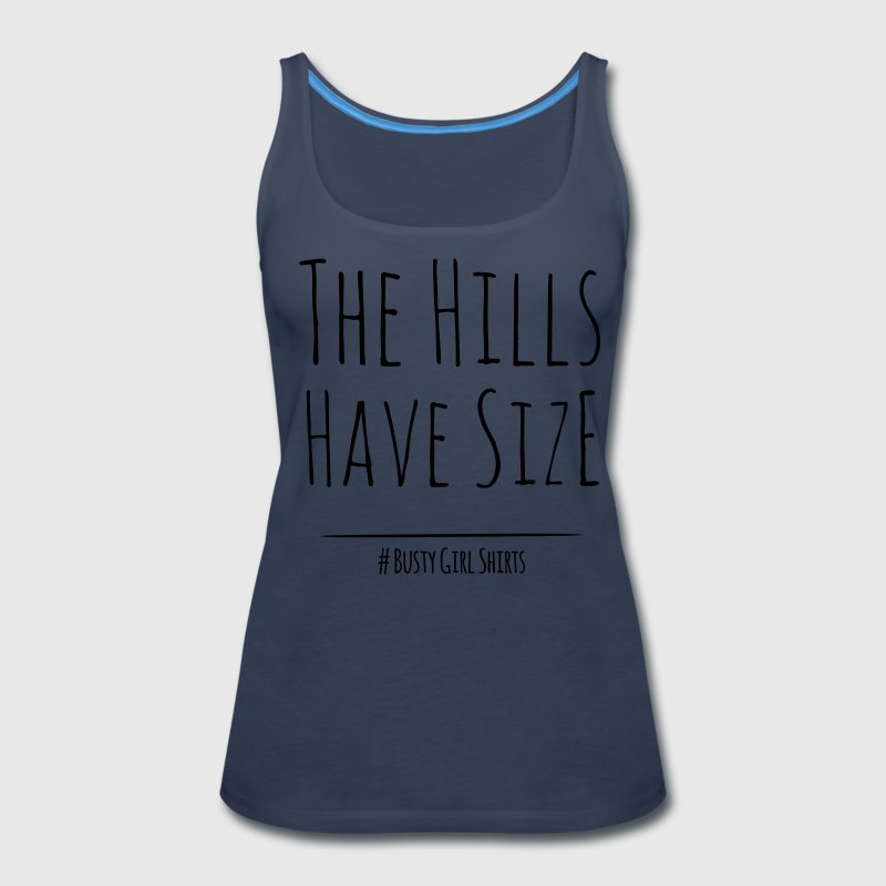 the hills have size Tanks - Women's Premium Tank Top
