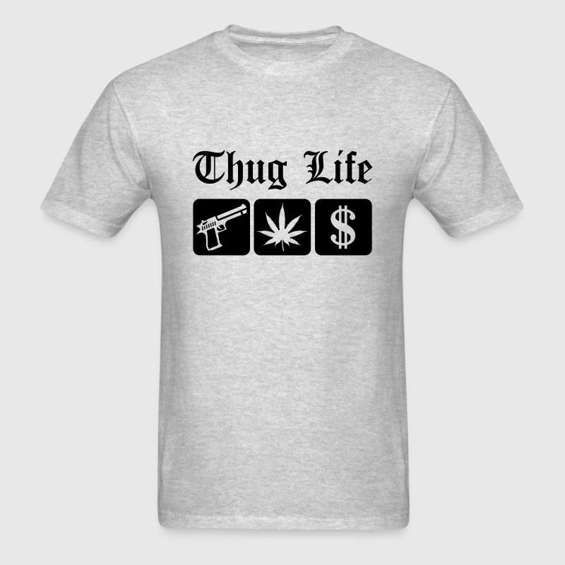 Guns Weed Cash Thug Life T-Shirts - Men's T-Shirt