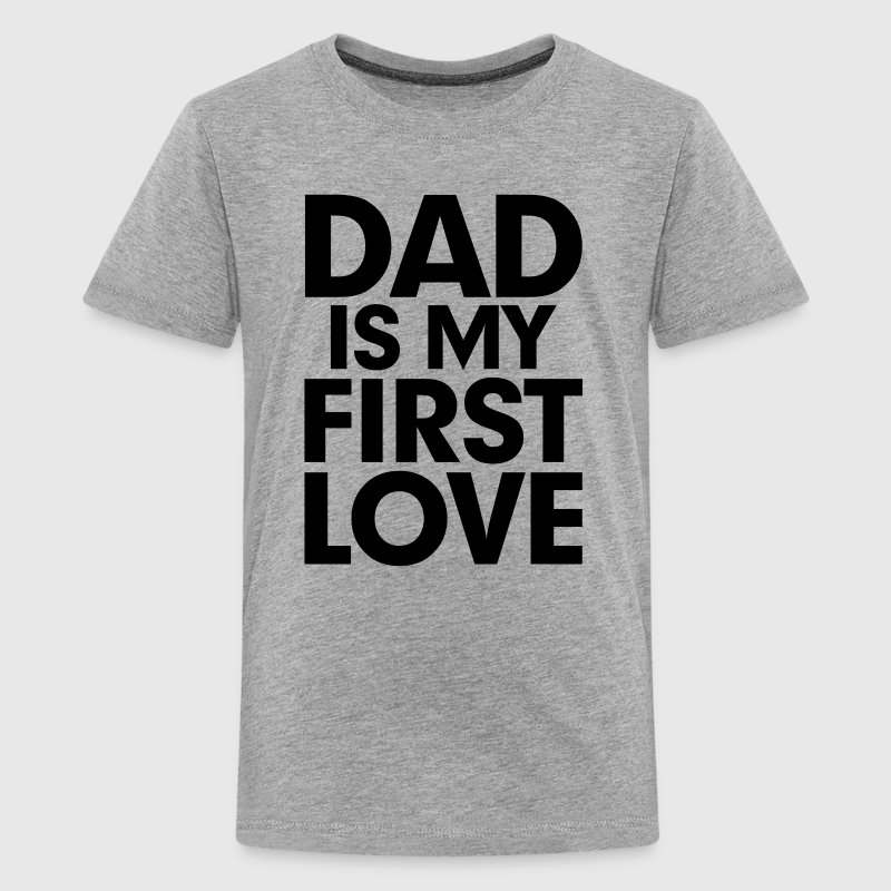 DAD is my First Love Father's Day  Kids' Shirts - Kids' Premium T-Shirt