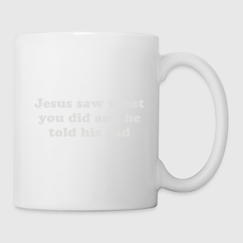Jesus Told His Dad - Funny Mugs & Drinkware - Coffee/Tea Mug