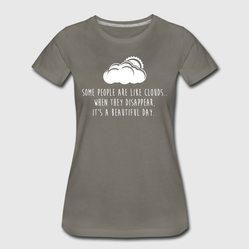 Some People Are Like Clouds Women's T-Shirts - Women's Premium T-Shirt