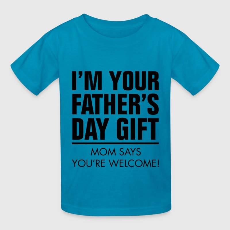 I'm your father's day gfit - Kids' T-Shirt