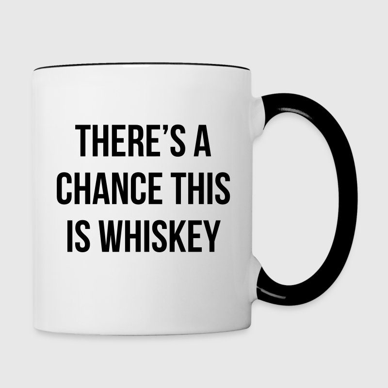 There's a chance this is whiskey Mugs & Drinkware - Contrast Coffee Mug