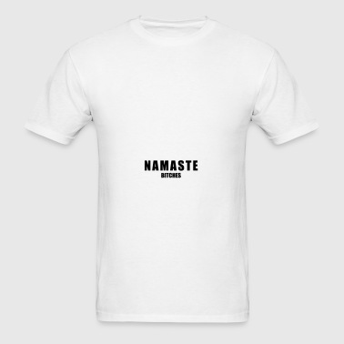 Namaste Bitches Sportswear - Men's T-Shirt