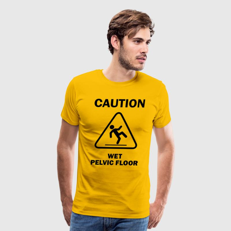 CAUTION: Wet Pelvic Floor - Men's Premium T-Shirt