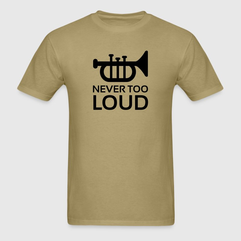 Never Too Loud Trumpet T-Shirts - Men's T-Shirt