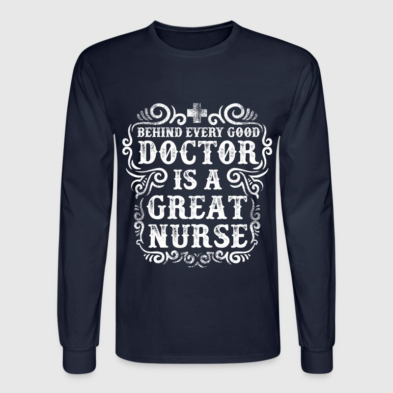 Great Nurse Quote Long Sleeve Shirts - Men's Long Sleeve T-Shirt