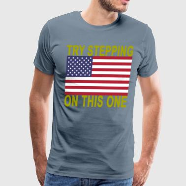 try_stepping_on_this_flag_ - Men's Premium T-Shirt