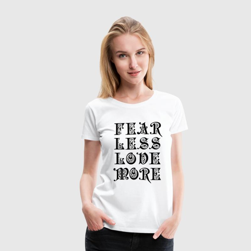Fear Less Love More Women's T-Shirts - Women's Premium T-Shirt