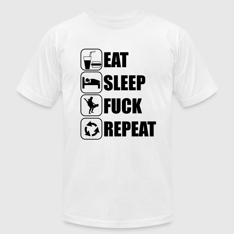 Eat Sleep Fuck Repeat T-Shirts - Men's Fine Jersey T-Shirt