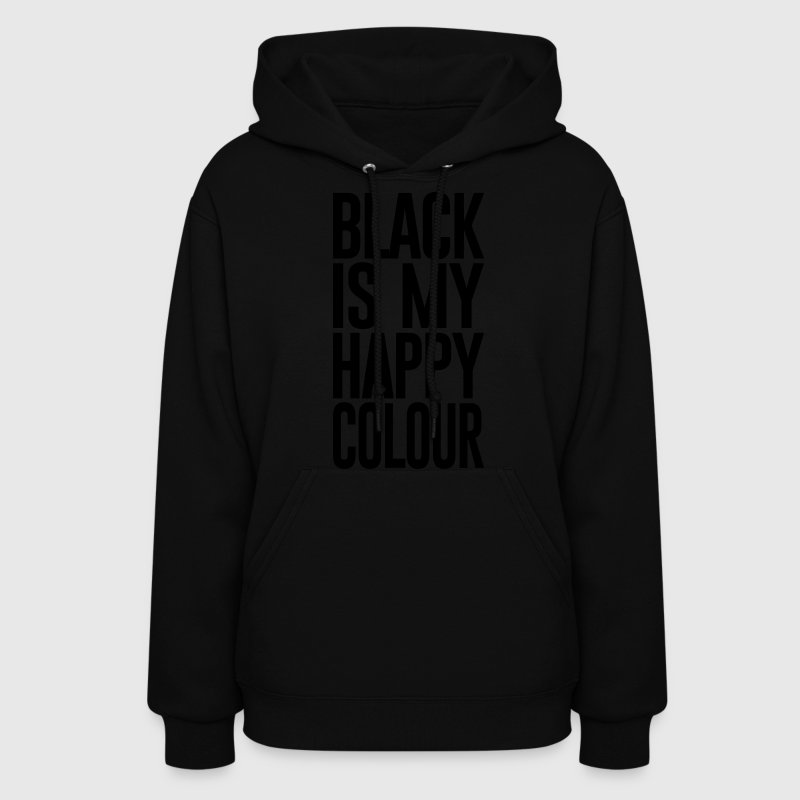 BLACK IS MY HAPPY COLOUR - Women's Hoodie