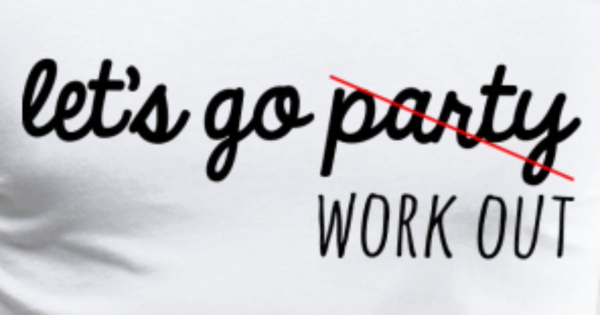 let s go party work out t shirt spreadshirt. Black Bedroom Furniture Sets. Home Design Ideas
