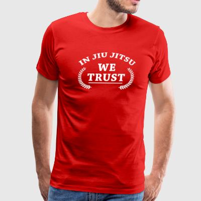 In Jiu Jitsu We Trust Brazilian Jiu-Jitsu T-shirt Sportswear - Men's Premium T-Shirt