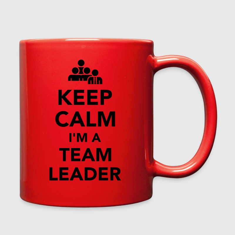 Keep calm I'm a team leader Mugs & Drinkware - Full Color Mug