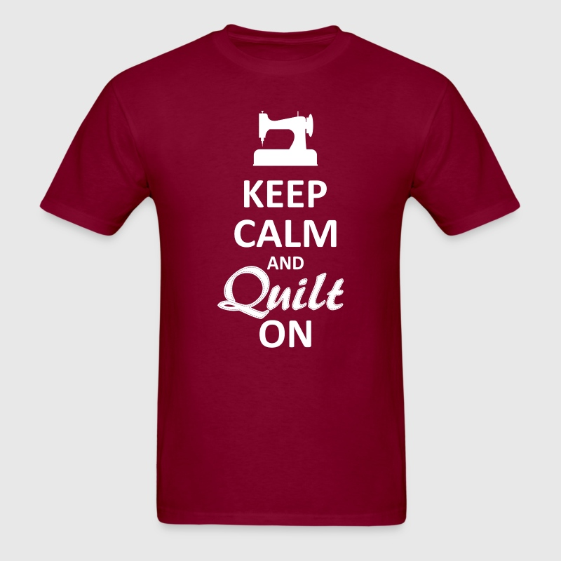 Keep Calm and Quilt on (White Digital) T-Shirts - Men's T-Shirt
