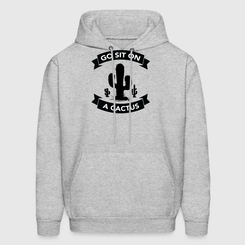Go sit on a cactus Hoodies - Men's Hoodie