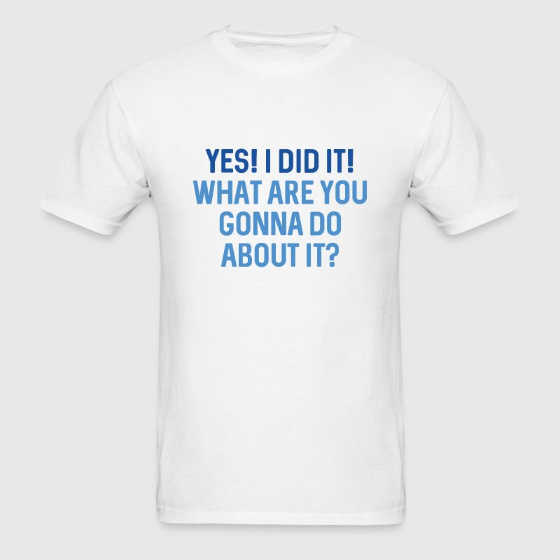 Yes! I Did It! - Men's T-Shirt