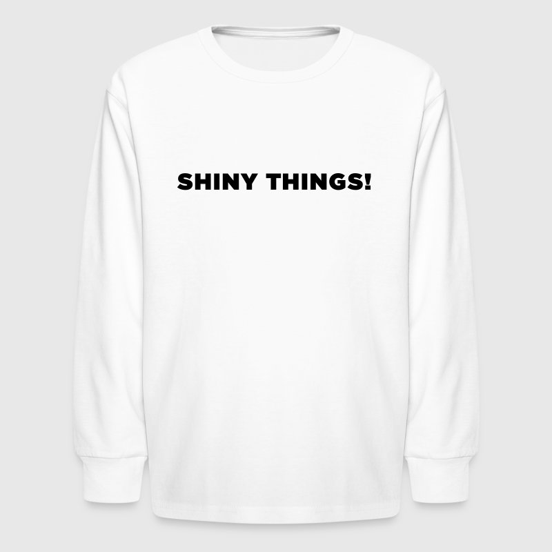ADHD Humor Shiny Things! Kids' Shirts - Kids' Long Sleeve T-Shirt