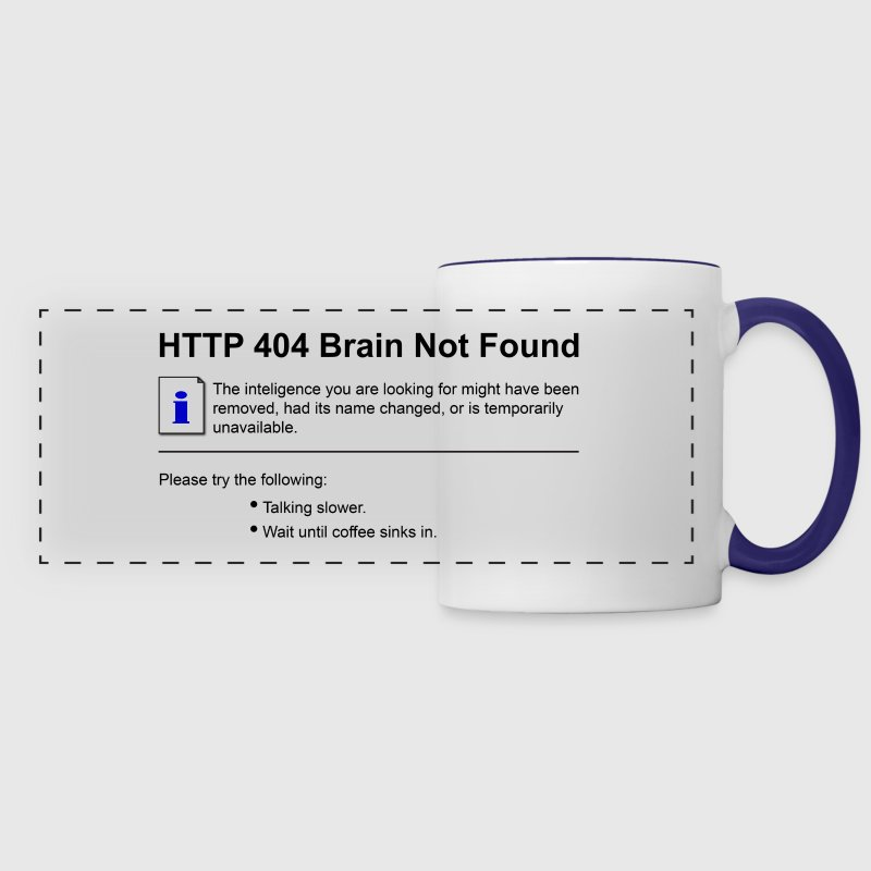 404 Brain Not Found  Mugs & Drinkware - Panoramic Mug