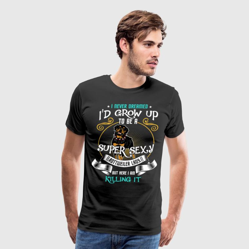 i'd grow up to be a super sexy Rottweiler T-Shirts - Men's Premium T-Shirt